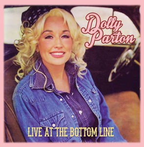 Dolly Parton / Live At The Bottom Line (輸入盤...