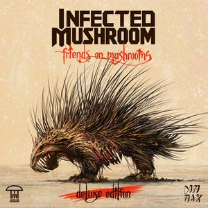 Infected Mushroom / Friends On Mushrooms (Delu...