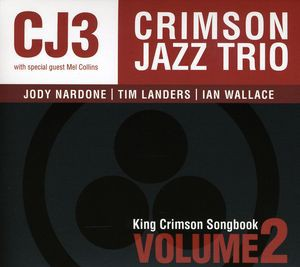 Crimson Jazz Trio / King Crimson Songbook 2 (...