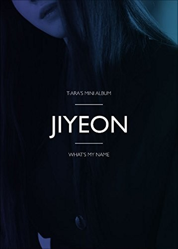 T-Ara / What's My Name? - Jiyeon Version (輸入...
