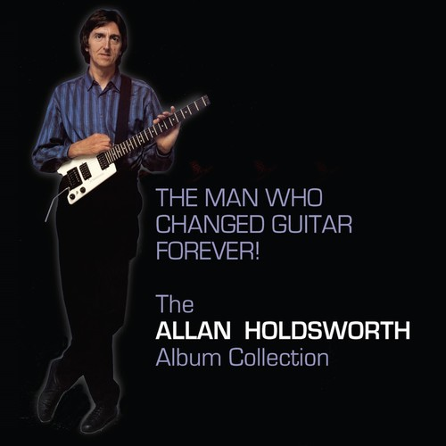 Allan Holdsworth / Man Who Changed Guitar Fore...