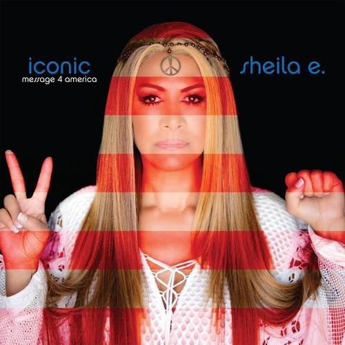 Sheila E. / Iconic Message 4 America(輸入盤CD)...