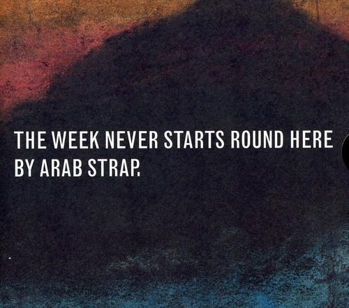 Arab Strap / Week Never Starts Round Here (輸...