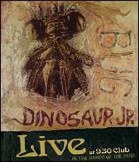 DINOSAUR JR / BUG LIVE AT 9:30 CLUB: IN THE HA...
