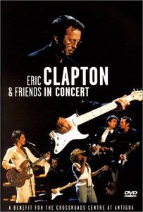 ERIC CLAPTON / IN CONCERT: BENEFIT FOR CROSSRO...