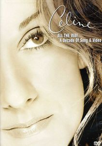 CELINE DION / ALL THE WAY - A DECADE OF SONG ...