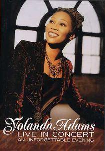YOLANDA ADAMS / LIVE IN CONCERT: AN UNFORGETTA...