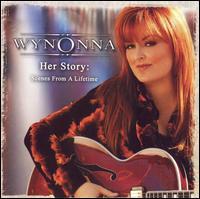 Wynonna Judd / Her Story: Scenes from a Lifeti...