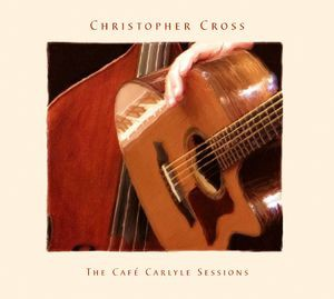 Christopher Cross / Cafe Carlyle Sessions (UK...