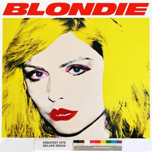 Blondie / Blondie 4(0)-Ever: Greateswt Hits De...