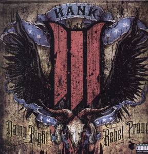 Hank Williams III / Damn Right Rebel Proud【輸...