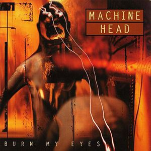 Machine Head / Burn My Eyes (Limited Edition)...