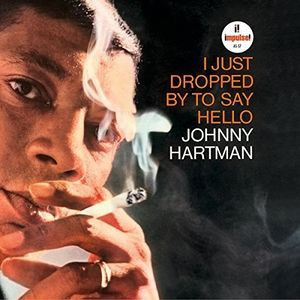 Johnny Hartman / I Just Dropped By To Say Hell...
