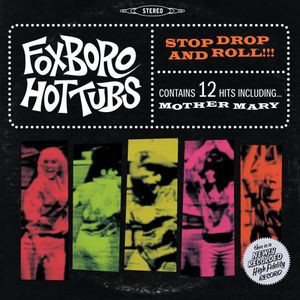 Foxboro Hottubs / Stop Drop & Roll (Bonus CD)...