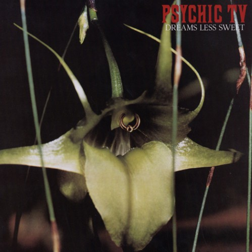 Psychic TV / Dreams Less Sweet【輸入盤LPレコー...