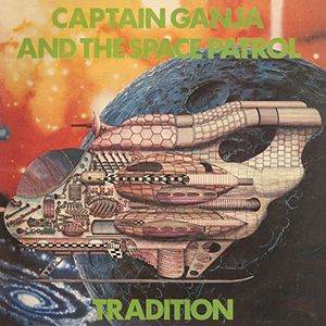 Captain Ganja/Space Patrol / Tradition【輸入盤...