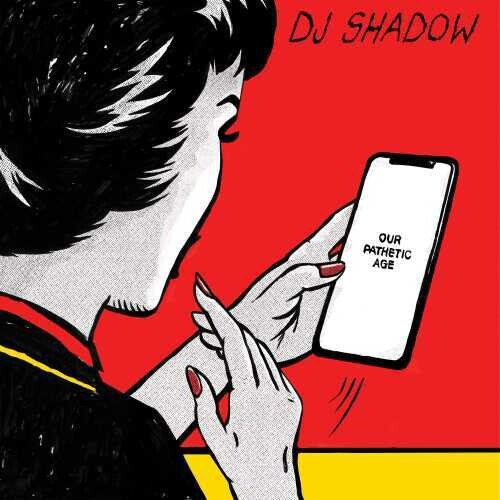 DJ Shadow / Our Pathetic Age (2019/11/15発売)