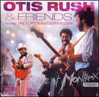 Otis Rush & Friends / Live At Montreux 1986 (...