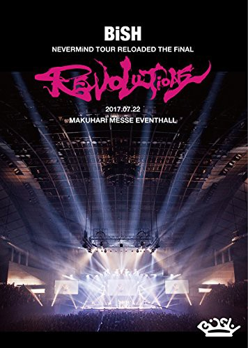 BiSH NEVERMiND TOUR RELOADED THE FiNAL REVOLUT...
