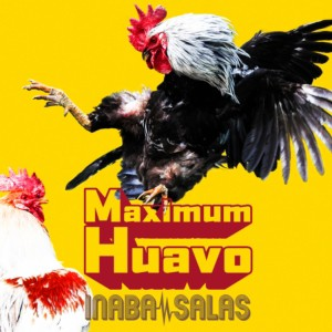 【CD】INABA/SALAS / Maximum Huavo(初回生産限...