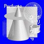Perfume/ポリゴンウェイヴEP (初回限定...