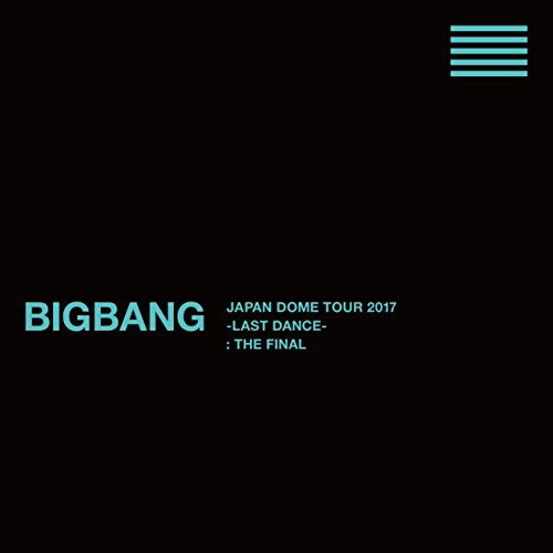 BIGBANG JAPAN DOME TOUR 2017 -LAST DANCE- : TH...