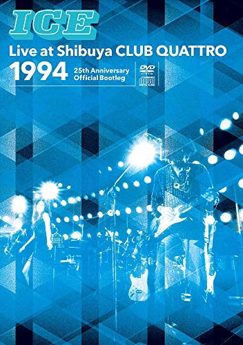 ICE Live at Shibuya CLUB QUATTRO 1994~25th Ann...