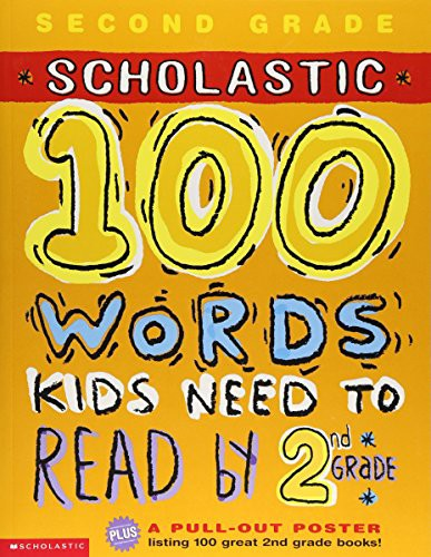 Scholastic 100 Words Kids Need to Read by 2nd ...
