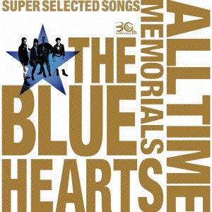 THE BLUE HEARTS 30th ANNIVERSARY ALL TIM...