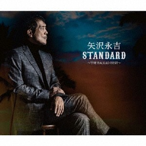 矢沢永吉/STANDARD〜THE BALLA...