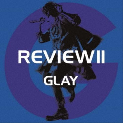 GLAY/REVIEW II 〜BEST OF GLAY〜 【CD+Blu-ray...
