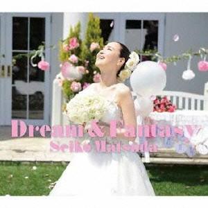 松田聖子/Dream & Fantasy《初回限定盤A》 (初...