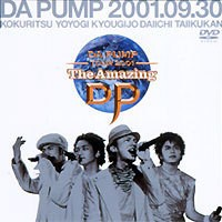 DA PUMP TOUR 2001 The Amazing DP/DA PUMP TOUR...