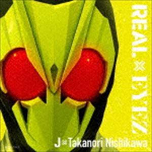 [送料無料] J×Takanori Nishikawa / REAL×EYEZ...