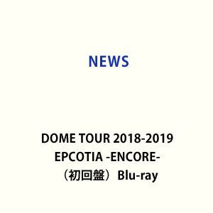 [送料無料] NEWS DOME TOUR 2018-2019 EPCOTIA -E...