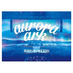 [送料無料] BUMP OF CHICKEN TOUR 2019 aurora ar...