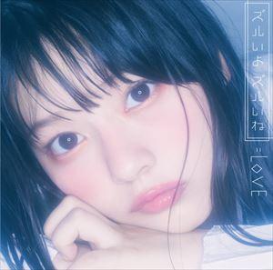 =LOVE / ズルいよ ズルいね(Type-C/CD+DVD) ...