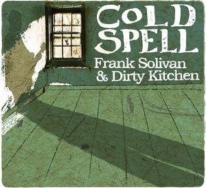 Frank Solivan & Dirty Kitchen / Cold Spell (輸入盤CD)