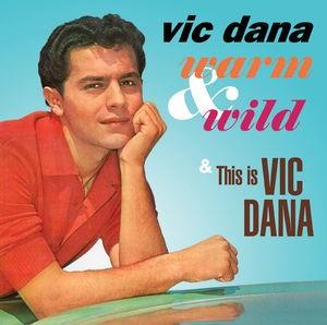 Vic Dana / Warm & Wild/This Is Vic Dana (輸入盤CD)