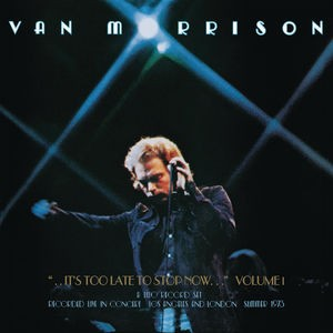 Van Morrison / It's Too Late To Stop Now: Volume I (輸入盤CD)(ヴァン・モリソン)
