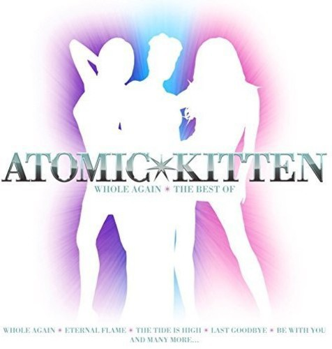 Atomic Kitten / Whole Again: Best Of Atomic Kitten (輸入盤CD) (アトミック・キトゥン)