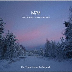 major seven the minors for those about to softrock cd の通販