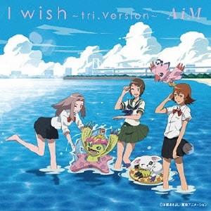AiM/I wish ~tri.Version~ 【CD+DVD】
