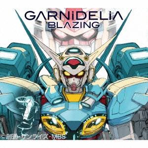 GARNiDELiA/BLAZING(期間限定) 【CD+DVD】