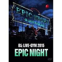 DVD / B'z / B'z LIVE-GYM 2015 -EPIC NIGHT-