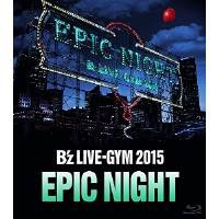BD / B'z / B'z LIVE-GYM 2015 -EPIC NIGHT-(Blu-ray)