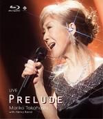 ◆10%OFF★高橋真梨子 Blu-ray【LIVE PRELUDE】18/6/13発売