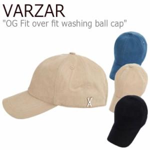 バザール キャップ VARZAR OG Fit over fit washing ball cap オーバーフィット ウォッシング ボールキャップ 全3色 varzar585/6/7 ACC