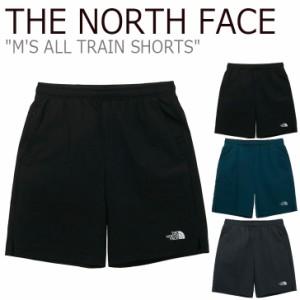 ノースフェイス ハーフパンツ THE NORTH FACE M'S ALL TRAIN SHORTS オール トレイン ショーツ GREEN BLACK GRAY NS6NM21A/B/C ウェア