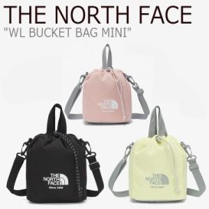 ノースフェイス クロスバッグ THE NORTH FACE WL BUCKET BAG MINI WL バケット バッグ ミニ 全3色 NN2PM06J/L/K NN2PM65J バッグ